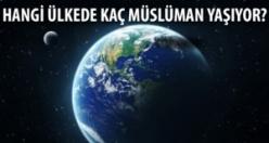 Hangi Ülkede Kaç Müslüman Var?