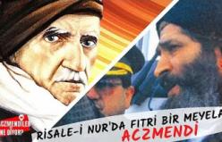 Risale-i Nur'da fıtri bir meyelan: Aczmendi (1.Bölüm)