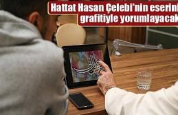 Hattat Hasan Çelebi'nin eserini grafitiyle yorumlayacak