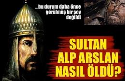 Sultan Alp Arslan nasıl öldü?