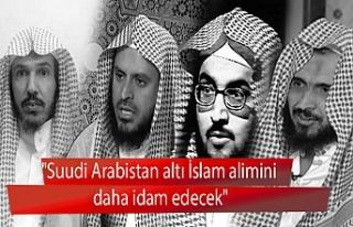 """""""Suudi Arabistan altı İslam alimini daha idam..."""