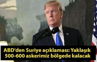 ABD'den Suriye açıklaması: Yaklaşık 500-600...