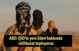 ABD: IŞİD'in yeni lideri hakkında istihbarat...