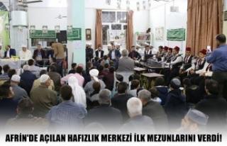 Afrin'de açılan hafızlık merkezi ilk mezunlarını...
