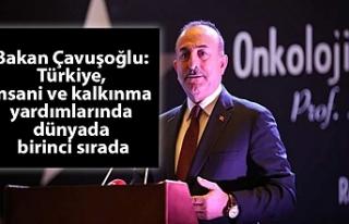 Bakan Çavuşoğlu: Türkiye, insani ve kalkınma...