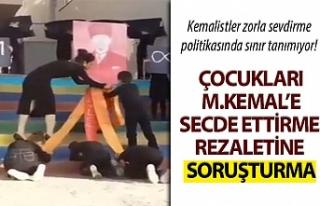 ÇOCUKLARI M.KEMAL'E SECDE ETTİRME REZALETİNE...