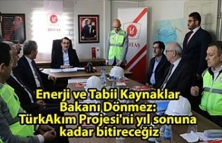 Enerji ve Tabii Kaynaklar Bakanı Dönmez: TürkAkım...
