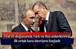 Fırat'ın doğusunda Türk ve Rus askerlerince...