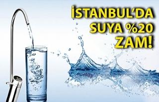 İstanbul'da suya yüzde 20 zam geliyor