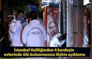İstanbul Valiliğinden 4 kardeşin evlerinde ölü...