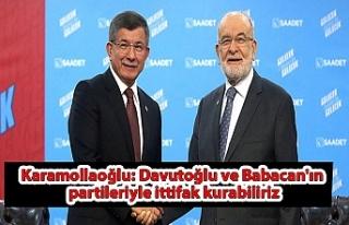 Karamollaoğlu: Davutoğlu ve Babacan'ın partileriyle...