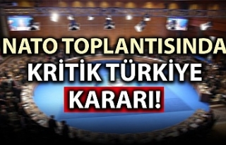NATO toplantısında kritik Türkiye kararı!
