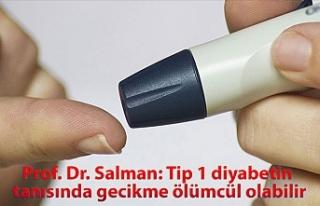 Prof. Dr. Salman: Tip 1 diyabetin tanısında gecikme...