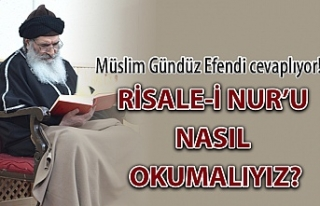 Risale-i Nur'u nasıl okumalıyız?