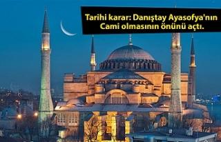 Tarihi karar: Danıştay Ayasofya'nın Cami olmasının...
