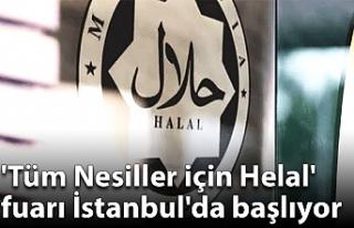 'Tüm Nesiller için Helal' fuarı İstanbul'da...