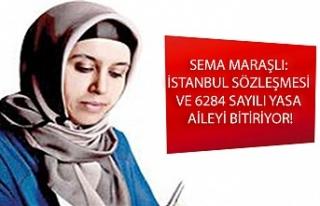 SEMA MARAŞLI: İSTANBUL SÖZLEŞMESİ VE 6284 SAYILI...