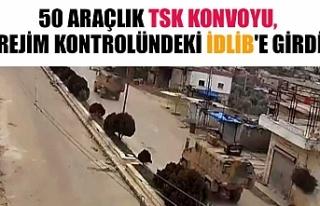 50 araçlık TSK konvoyu, rejim kontrolündeki İdlib'e...