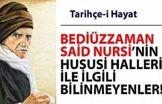 BEDİÜZZAMAN SAİD NURSİ'NİN HUSUSİ HALLERİ...