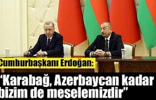 Cumhurbaşkanı Erdoğan: Karabağ, Azerbaycan kadar...