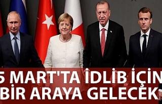 Erdoğan, Putin, Merkel ve Macron 5 Mart'ta İdlib...