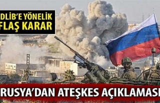Rusya'dan İdlib ile ilgili ateşkes açıklaması