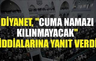 """Diyanet, """"Cuma namazı kılınmayacak"""" iddialarına..."""