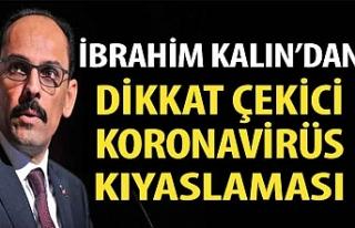 İbrahim Kalın'dan dikkat çeken koronavirüs...