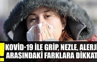 Kovid-19 ile grip, nezle, alerji arasındaki farklara...