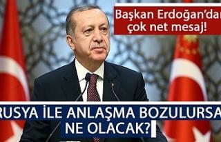 Rusya ile anlaşma bozulursa ne olacak? Başkan Erdoğan'dan...