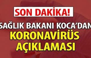 Sağlık Bakanı Koca'dan son dakika koronavirüs...