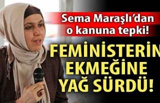Sema Maraşlı'dan o kanuna tepki: Feministlerin...
