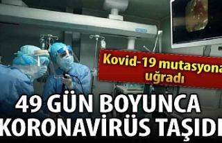 49 gün boyunca koronavirüs taşıdı: Kovid-19 mutasyona...