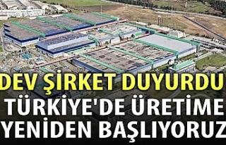 Dev şirket duyurdu: Türkiye'de üretime yeniden...