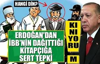Erdoğan'dan İBB'nin dağıttığı kitapçığa...