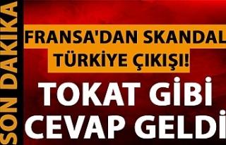 Fransa'dan skandal Türkiye çıkışı! Tokat...