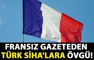 Fransız gazeteden Türk SİHA'lara övgü: Libya'da...