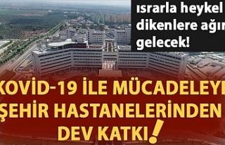 Kovid-19 ile mücadeleye şehir hastanelerinden dev...