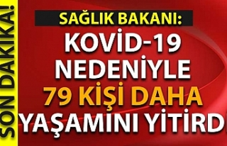 Sağlık Bakanlığı: Kovid-19 nedeniyle 79 kişi...