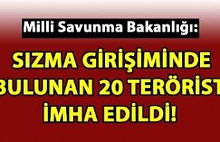 Sızma girişiminde bulunan 20 terörist imha edildi!