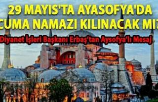 29 Mayıs'ta Ayasofya'da Cuma namazı kılınacak...