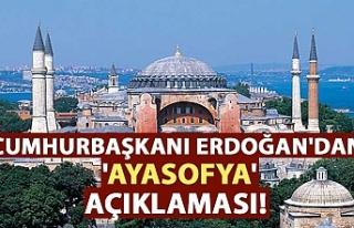 Cumhurbaşkanı Erdoğan'dan 'Ayasofya'...