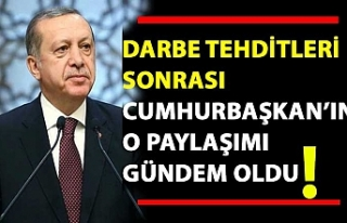 Darbe tehditleri sonrası Cumhurbaşkanı Erdoğan'ın...