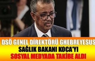 DSÖ Genel Direktörü Ghebreyesus Sağlık Bakanı...
