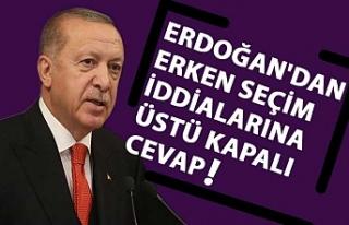 Erdoğan'dan erken seçim iddialarına üstü...