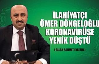 İlahiyatçı Ömer Döngeloğlu koronavirüse yenik...