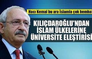 Kılıçdaroğlu'ndan İslam ülkelerine üniversite...