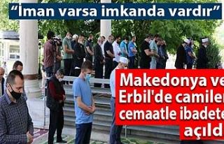 Makedonya ve Erbil'de camiler cemaatle ibadete...