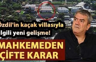 Özdil'in kaçak villasıyla ilgili yeni gelişme!...