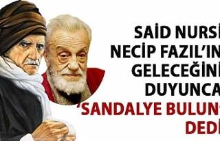Said Nursi, Necip Fazıl'ın geleceğini duyunca...